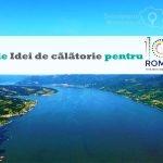 100 idei de calatorie pentru 100 de Romania - DescoperimRomania.ro